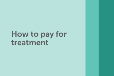 How to pay for treatment